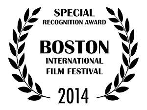 Special Recognition Award Boston International Film Festival 2014
