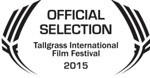 Tallgrass International Film Festival 2015 Official Selection