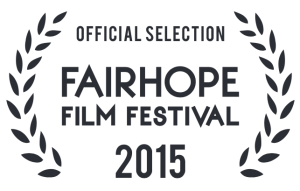 Fairhope Film Festival, Official Selection 2015