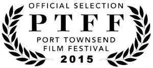 Port Townsend Film Festival Official Selection 2015