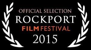 Rockport 2015 Film Festival Official Selection